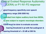 cortical evoked response audiometry cera or p1 n1 p2 response