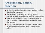 anticipation action reaction