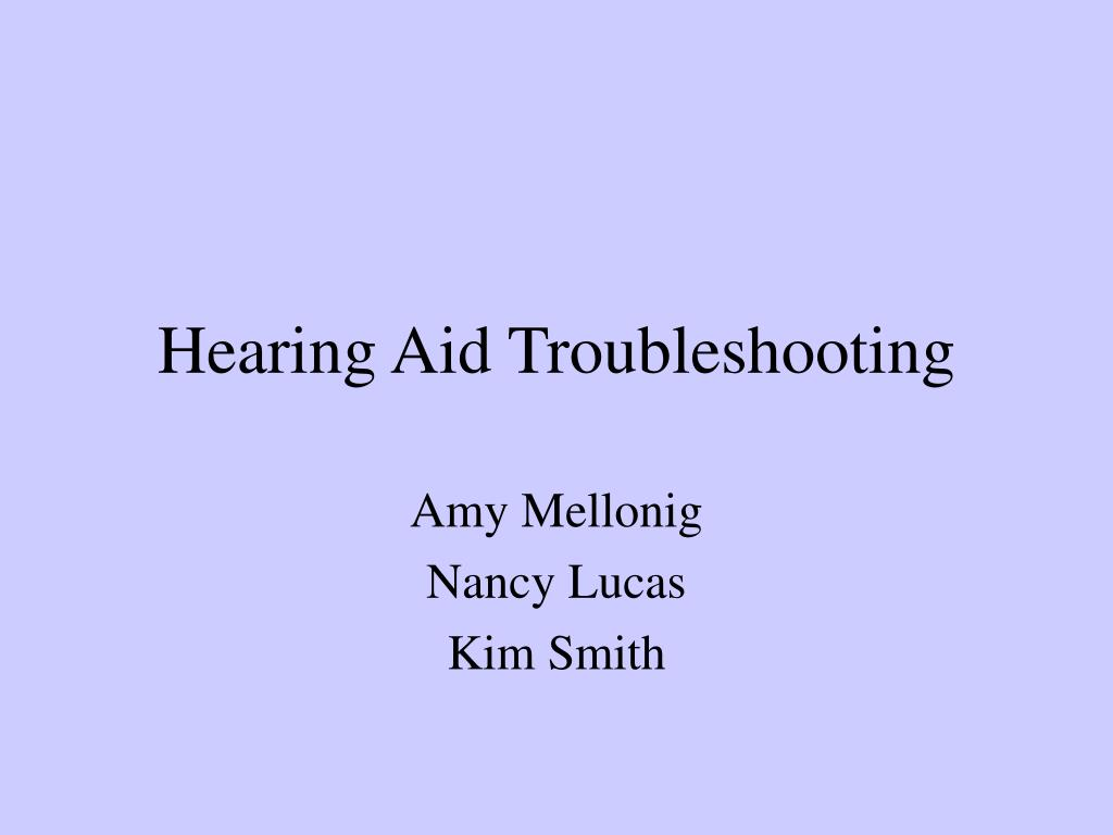 hearing aid troubleshooting l.