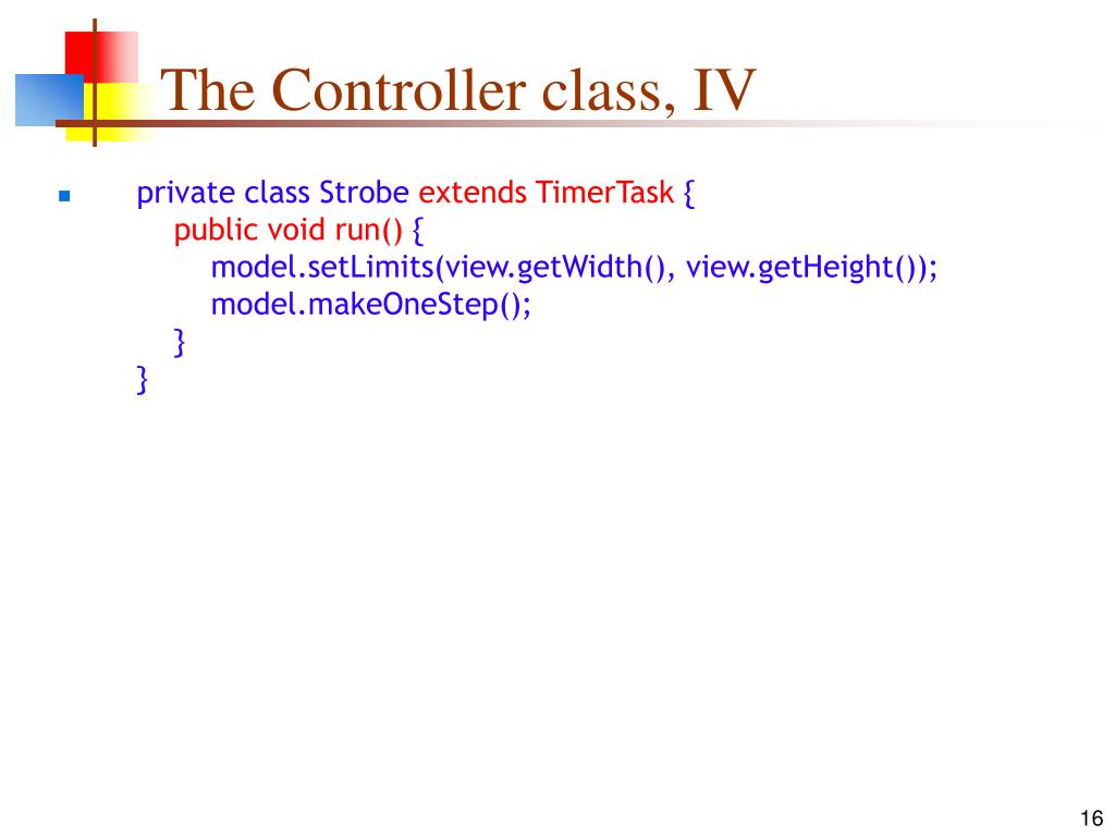 The Controller class, IV
