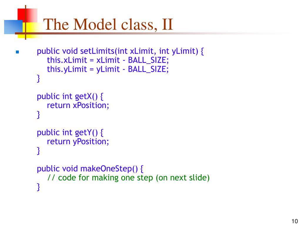 The Model class, II