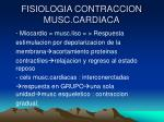 fisiologia contraccion musc cardiaca