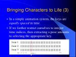 bringing characters to life 3