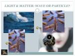 light matter wave or particle