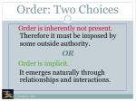 order two choices
