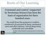 roots of our learning