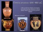 grecia arcaica 690 480 ac
