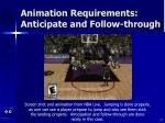 animation requirements anticipate and follow through14