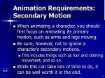 animation requirements secondary motion