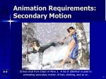 animation requirements secondary motion16