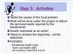 step 5 activities