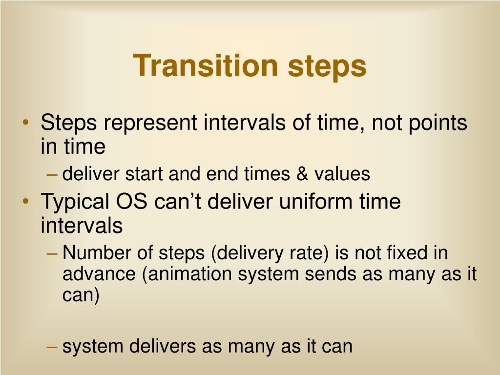 Transition steps