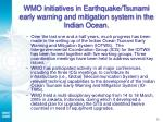 wmo initiatives in earthquake tsunami early warning and mitigation system in the indian ocean
