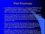 pilot provinces