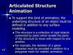 articulated structure animation35