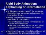 rigid body animation keyframing or interpolation30