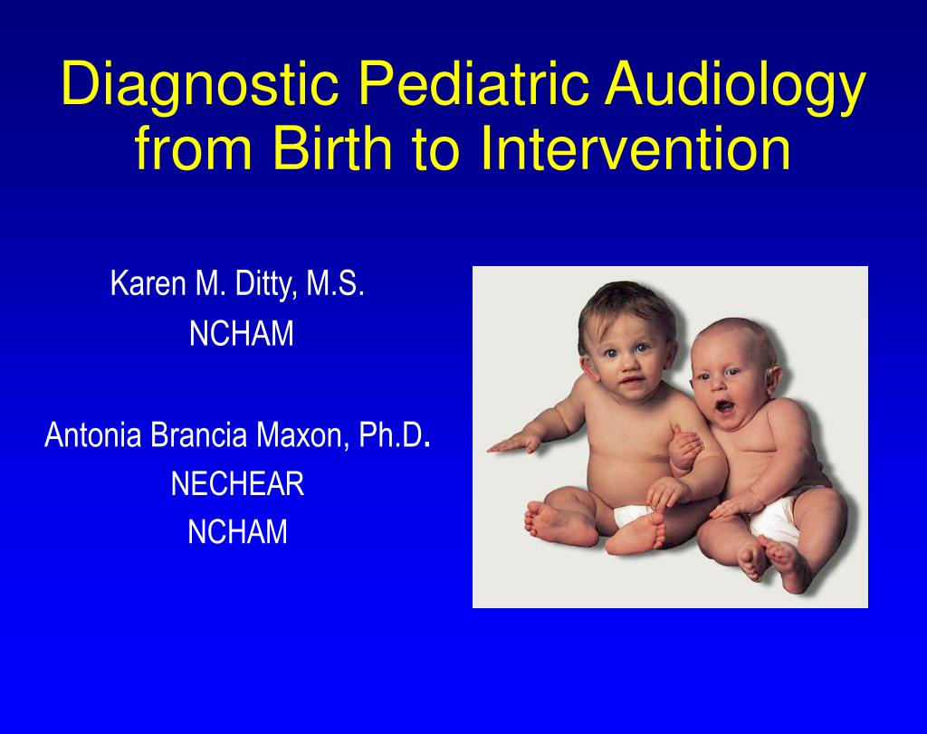 diagnostic pediatric audiology from birth to intervention l.