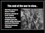 the end of the war in view