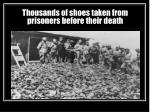 thousands of shoes taken from prisoners before their death