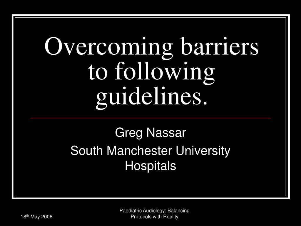 overcoming barriers to following guidelines l.