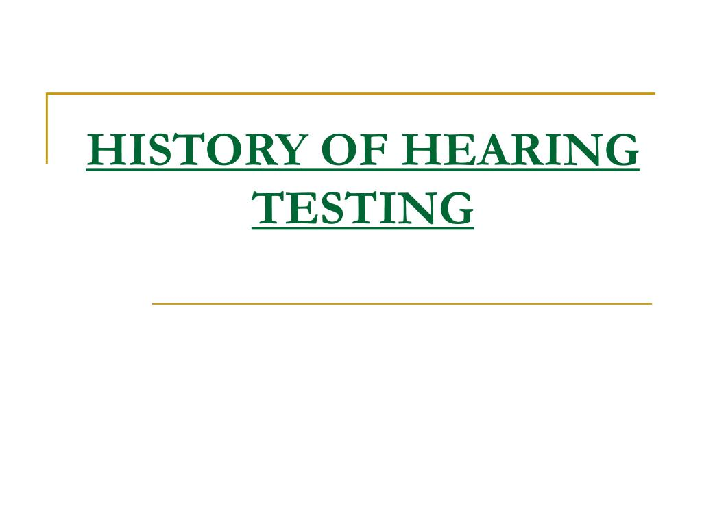 history of hearing testing l.