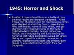 1945 horror and shock