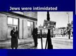 jews were intimidated