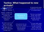 tactics what happened to new arrivals