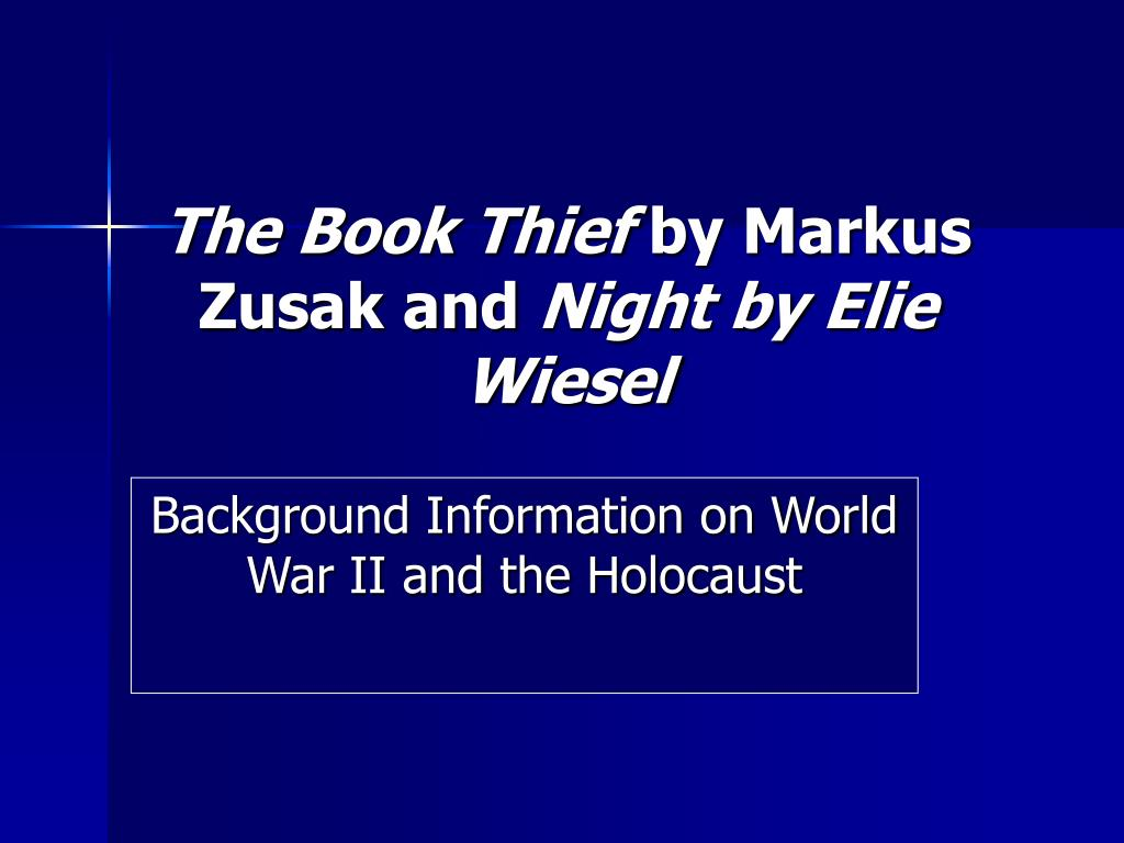 the book thief by markus zusak and night by elie wiesel l.