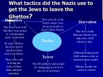what tactics did the nazis use to get the jews to leave the ghettos