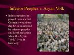 inferior peoples v aryan volk