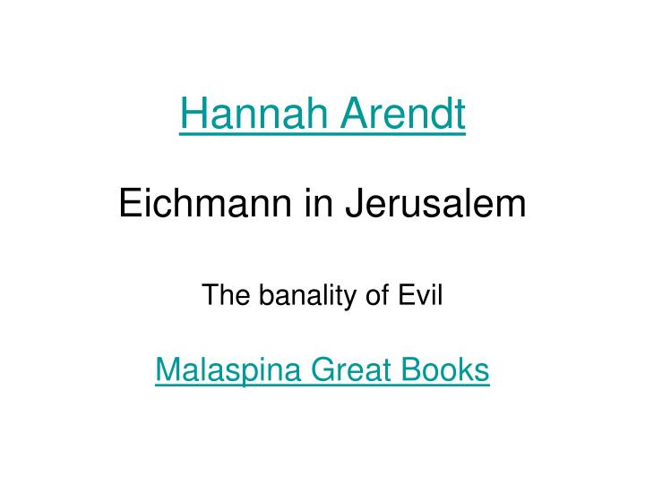 hannah arendt the banality of evil - 720×540