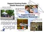 support existing public health resources