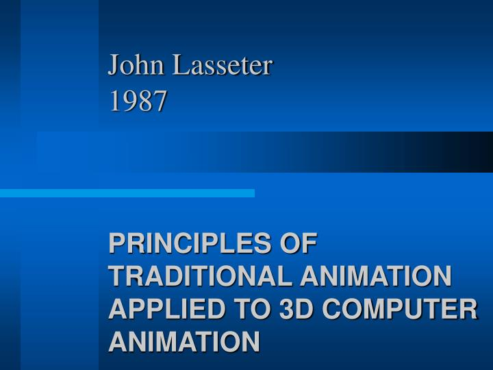 john lasseter 1987 principles of traditional animation applied to 3d computer animation