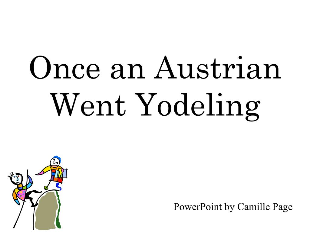once an austrian went yodeling l.