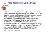 2 three distinctive components cont