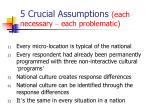 5 crucial assumptions each necessary each problematic