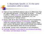 5 situationally specific i e it s the same everywhere within a nation