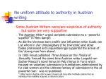 no uniform attitude to authority in austrian writing