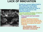 lack of innovation