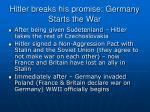 hitler breaks his promise germany starts the war