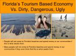 florida s tourism based economy vs dirty dangerous ugly