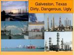 galveston texas dirty dangerous ugly