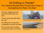 oil drilling in florida the claimed benefits don t evencome close to outweighing the risks no deal