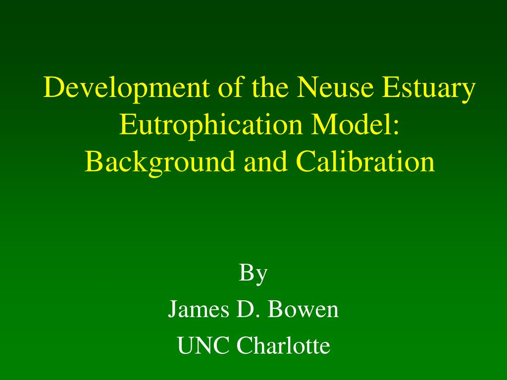 development of the neuse estuary eutrophication model background and calibration l.
