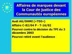 affaires de marques devant la cour de justice des communaut s europ ennes104