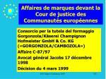affaires de marques devant la cour de justice des communaut s europ ennes125
