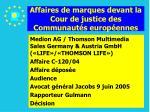 affaires de marques devant la cour de justice des communaut s europ ennes140