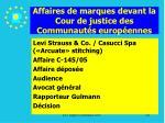 affaires de marques devant la cour de justice des communaut s europ ennes141