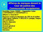 affaires de marques devant la cour de justice des communaut s europ ennes152